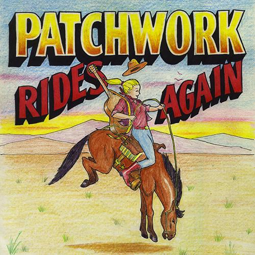 Patchwork Rides Again